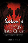 Satan's Strategy Against the Lord Jesus Christ by Mike Hile (Paperback / softback, 2011)