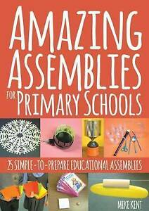 Amazing Assemblies for Primary Schools: 25 Simple-to-Prepare Educational Assembl