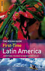 The Rough Guide First-time Latin America by Polly Rodger Brown, James Read (Paperback, 2006)