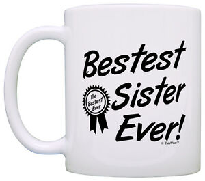 Details about Birthday Gift for Sister Bestest Best Sister Ever Award Coffee Mug Tea Cup