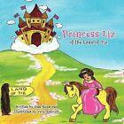 Princess Liz of the Land of Tiz by Jone Ryan (Paperback, 2011)