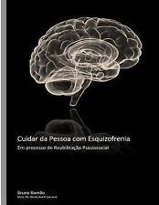 Cuidar Da Pessoa Com Esquizofrenia by Bruno Romao (2014, Paperback)
