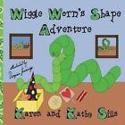 Wiggle Worm's Shape Adventure by Kathy Sills, Karen Sills (Paperback / softback, 2014)
