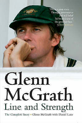1 of 1 - Glenn McGrath - Line and Strength: The Complete Story by Glenn McGrath New HB