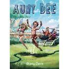 Aunt Dee by Stacy Davis (Paperback / softback, 2014)