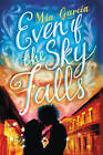 Even If the Sky Falls by Mia Garcia (Hardback, 2016)