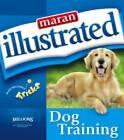 Maran Illustrated Dog Training by MaranGraphics Development (Paperback, 2005)