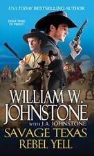 Savage Texas:Rebel Yell by William W. Johnstone & J. A.Johnstone (2014) LIKE NEW