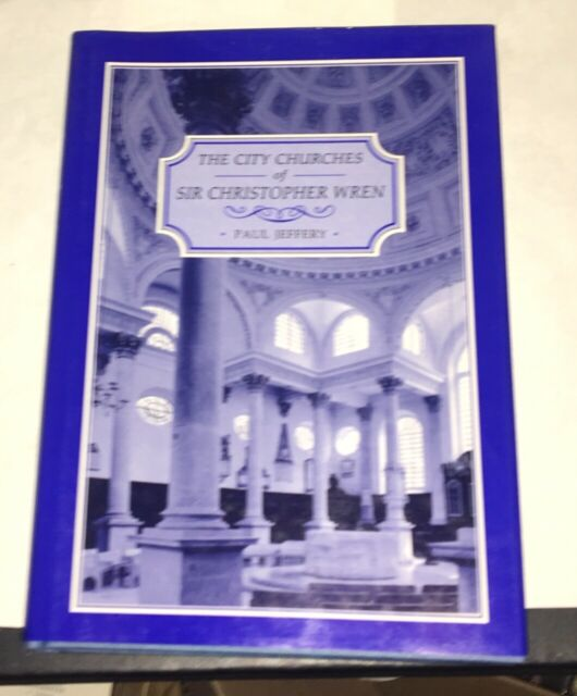City Churches of Sir Christopher Wren by Paul Jeffrey