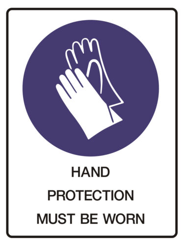 """Safety Sign /""""HAND PROTECTION MUST BE WORN  5mm corflute 300MM X 225MM/"""""""