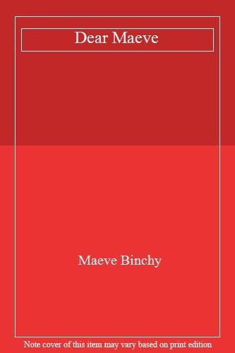 Dear Maeve By Maeve Binchy