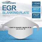 Ford EGR Blanking Plate PX Ranger Mazda BT50 B32 B22 3.2L TDCi & 2.2L TD 2011-ON