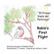 El Primer Vuelo Del Petirrojo Robins First Flight Spanish Trade Version :...