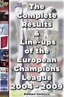 The Complete Results and Line-ups of the European Champions League 2004-2009 by Romeo Ionescu (Paperback, 2009)
