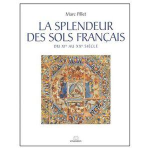 La splendeur des sols Français : du XIe au XXe siècle - Marc Pillet - Massin