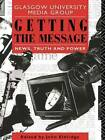 Getting the Message: News, Truth and Power by Glasgow University Media Group (Paperback, 1993)