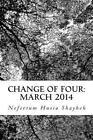 Change of Four March 2014 by Nefertum Husia Shayheh 9781499167351