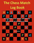 The Chess Match Log Book: Record Moves, Write Analysis, and Draw Key Positions for Up to 50 Games of Chess by Chris McMullen (Paperback / softback, 2008)
