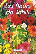 FIORI FLOWERS LES FLEURS DE TAHITI POLINESIA PP 50 MOLTE FOTO FRANCESE INGLESE