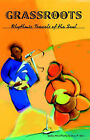 Grassroots: Rhythmic Travels of the Soul by Sean P. Tyler (Paperback, 2004)