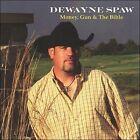 Money, Gun & The Bible * by DeWayne Spaw (CD, 2007, 1st Go-Round)