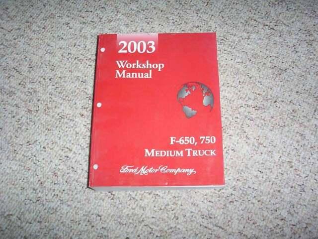 2003 Ford F650 F750 Super Duty Truck Service Repair Manual