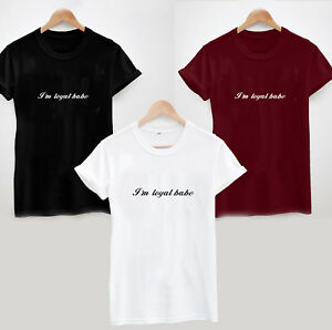 I-039-M-LOYAL-BABE-T-Shirt-Fun-Cute-Ladies-Unisex-Fashion-Girly