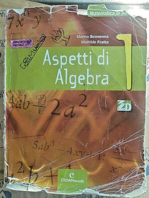 ASPETTI DI ALGEBRA VOL.1 - M.SCOVENNA e M.FRATTA - CEDAM SCUOLA