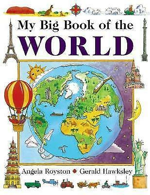 My Big Book of the World by Royston, Angela Hawksley, Gerald (Hardback book, 201