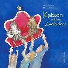 Katzen und ihre Zweibeiner von Annette Behr (2013, Gebundene Ausgabe)