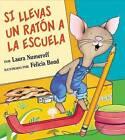 Si Llevas Un Raton a la Escuela by Laura Numeroff (Hardback, 2003)