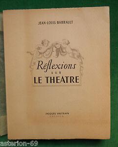 JEAN-LOUIS-BARRAULT-REFLEXIONS-SUR-LE-THEATRE-EO-NUM-1949-ILLS-P-CABANNE