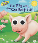 Googly Eyes: The Pig with the Curliest Tail by Ben Adams (Board book, 2011)