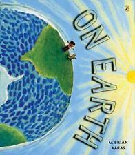 On Earth (Brand New Paperback) G Brian Karas