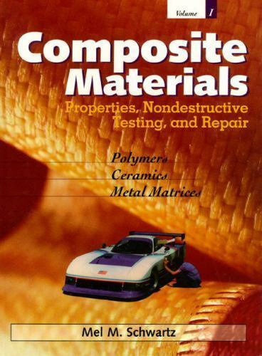 Composite Materials Vol. 1 : Properties, Non-Destructive Testing and Repair