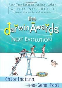 The-Darwin-Awards-Next-Evolution-Chlorinating-the-Gene-Pool-by-Wendy-Northcutt