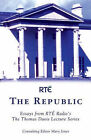 The Republic: Essays from 'The Thomas Davis Lecture Series' by The Mercier Press Ltd (Paperback, 2005)