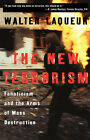 The New Terrorism: Fanaticism and the Arms of Mass Destruction by Walter (Co-Chair Laqueur, and Henry A. Kissinger Chair in National Security Policy (Paperback, 2000)