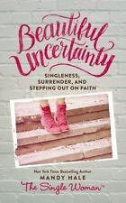 Beautiful Uncertainty by Mandy Hale (2016, Hardcover)