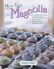 More from Magnolia: Recipes from the World Famous Bakery and Allysa Torey's Home Kitchen by Allysa Torey (Other book format, 2004)