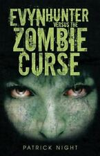 Evyn Hunter Versus the Zombie Curse by Patrick Night (2015, Paperback)