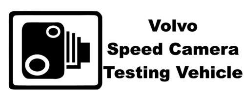 Large VOLVO SPEED CAMERA TESTING VEHICLE Funny Car//Truck//Window//Bumper Sticker