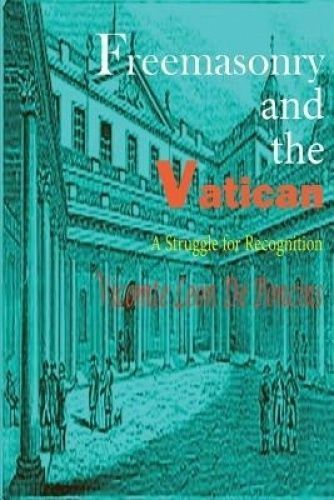 USED (UK) Freemasonry and the Vatican: A Struggle for Recognition by Léon de Pon