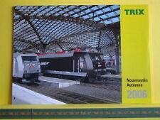 Catalogue TRIX MINITRIX Nouveautés 2006 F automne (ICE Superman + loc) Neuf 8 p