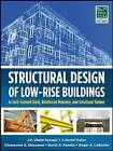 Structural Design of Low-Rise Buildings in Cold-Formed Steel, Reinforced Masonry, and Structural Timber by J. Daniel Dolan, Chukwuma G. Ekwueme, David Fanella, Roger A. LaBoube, J. R. Ubejd Mujagic (Hardback, 2012)