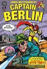 Jörg Buttgereits Captain Berlin. Bd.4 von Levin Kurio und Jörg Buttgereit (2015, Geheftet)
