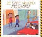 Be Safe Around Strangers by Bridget Heos (Hardback, 2014)