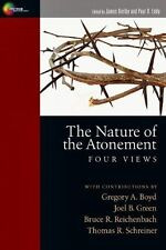 Nature of the Atonement: Four Views, the by Paul R. Eddy, Gregory A.(Ed Boyd,...