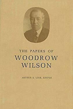 Papers of Woodrow Wilson Hardcover Woodrow Wilson