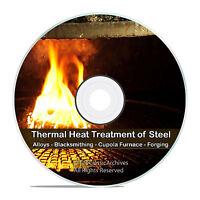 Heat Treatment Of Steel, Thermal, Forge, Blacksmithing, Blast Furnace Cd Dvd V69